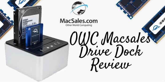 OWC Macsales Drive Dock Review
