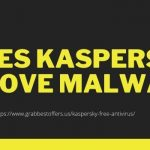 DOES KASPERSKY REMOVE MALWARE